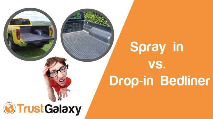 Spray in vs. Drop-in Bedliner [With Pros and Cons]