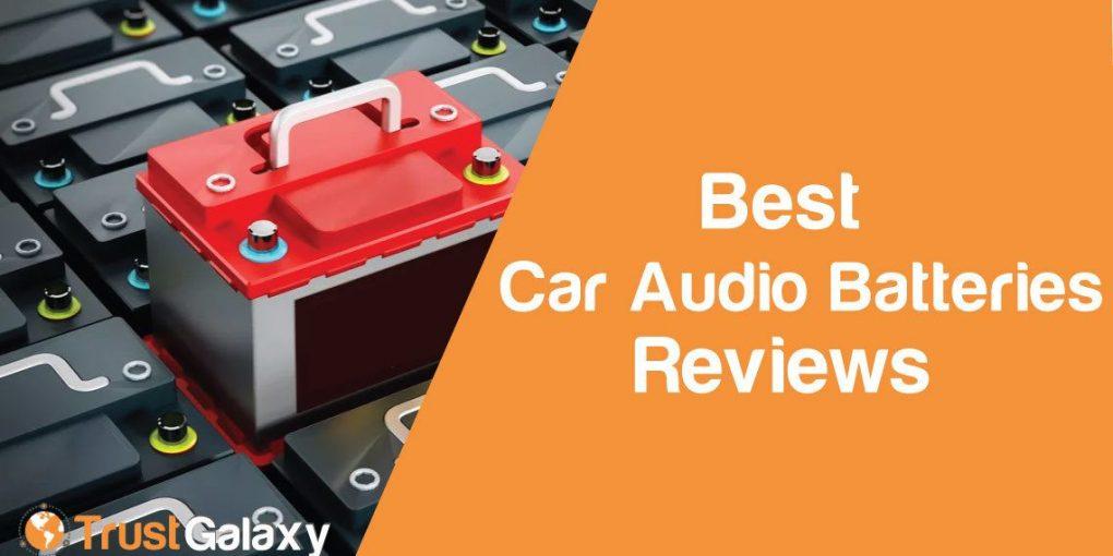 Best Car Audio Batteries Reviews